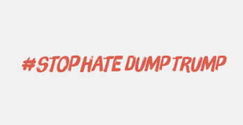 """""""Stop Hate Dump Trump"""" campaign launched by coalition of diverse advocates"""